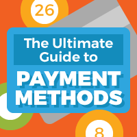 Ultimate Guide to Payment Methods