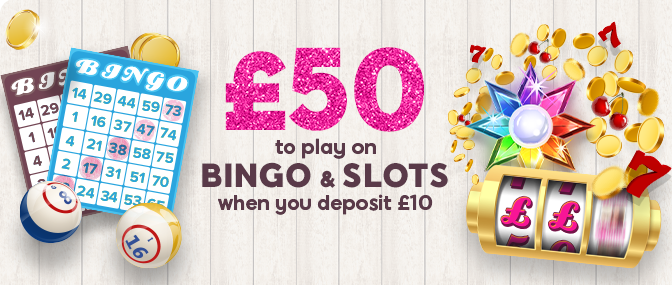Play Bingo & Slots with £50