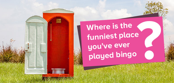 888ladies Blog | What's the craziest place you've ever played bingo?